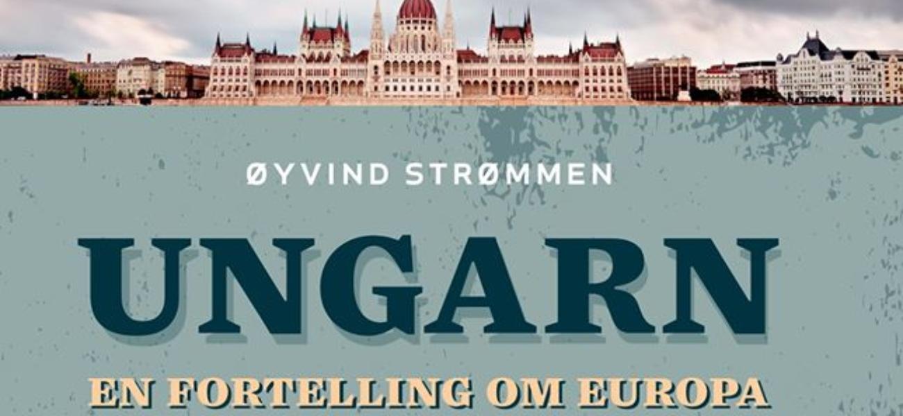 Ungarn. En fortelling om Europa