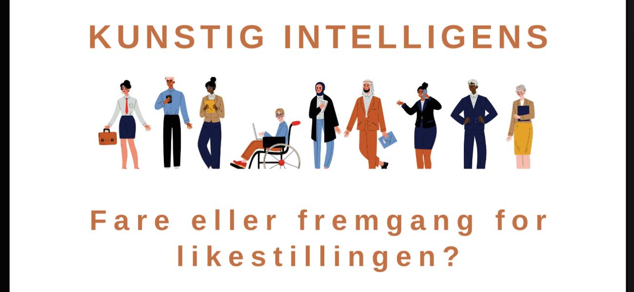Kunstig intelligens - fare eller fremgang for likestillingen?