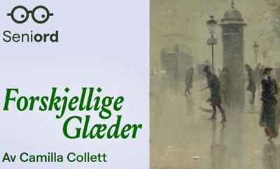 """""""Forskjellige Glæder"""" av Camilla Collett"""